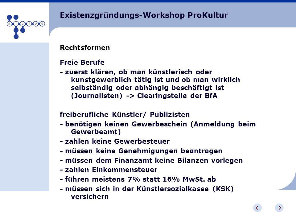 Existenzgründungs-Workshop ProKultur Rechtsformen Freie Berufe - zuerst klären, ob man künstlerisch oder kunstgewerblich tätig ist und ob man wirklich