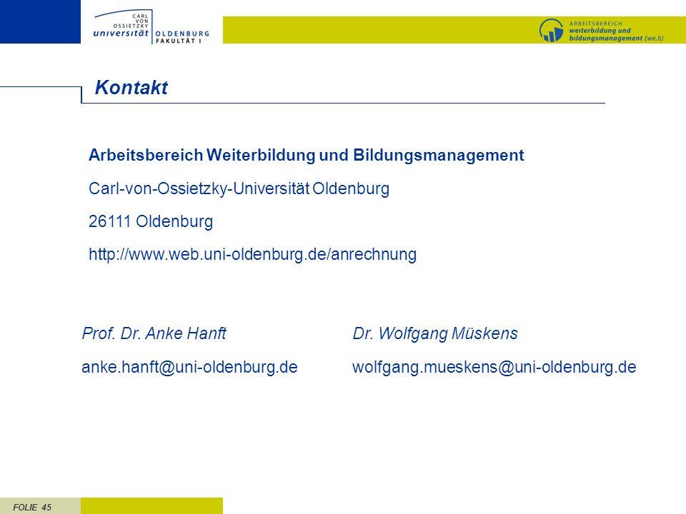 FOLIE 45 Kontakt Arbeitsbereich Weiterbildung und Bildungsmanagement Carl-von-Ossietzky-Universität Oldenburg 26111 Oldenburg http://www.web.uni-olden