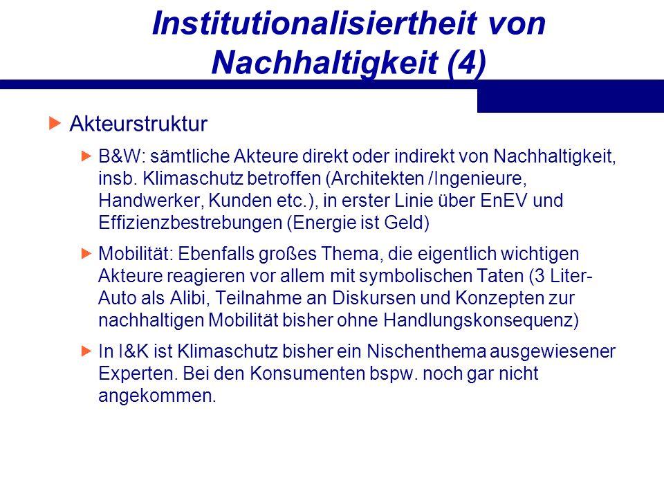 Institutionalisiertheit von Nachhaltigkeit (4) Akteurstruktur B&W: sämtliche Akteure direkt oder indirekt von Nachhaltigkeit, insb. Klimaschutz betrof