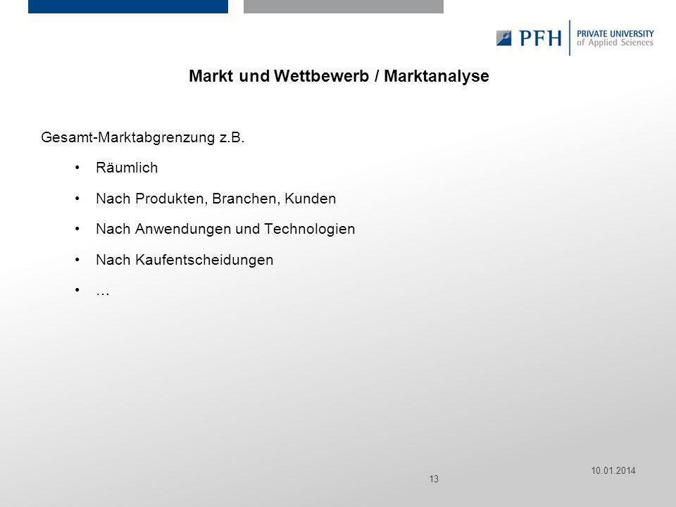 Seite 13 Hier ist Platz für den Namen des Referenten, Semesterangaben, Studienfach etc. Markt und Wettbewerb / Marktanalyse Gesamt-Marktabgrenzung z.B