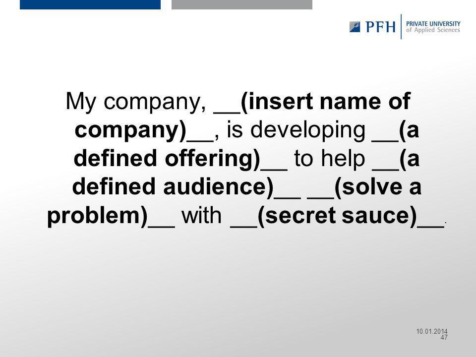 Seite 47 Hier ist Platz für den Namen des Referenten, Semesterangaben, Studienfach etc. My company, __(insert name of company)__, is developing __(a d