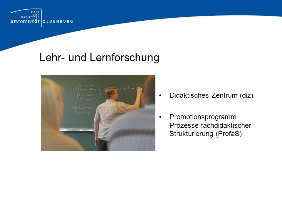 Lehr- und Lernforschung Didaktisches Zentrum (diz) Promotionsprogramm Prozesse fachdidaktischer Strukturierung (ProfaS)