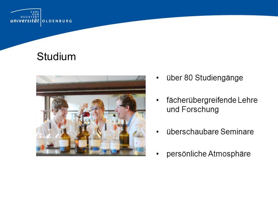 Studium über 80 Studiengänge fächerübergreifende Lehre und Forschung überschaubare Seminare persönliche Atmosphäre