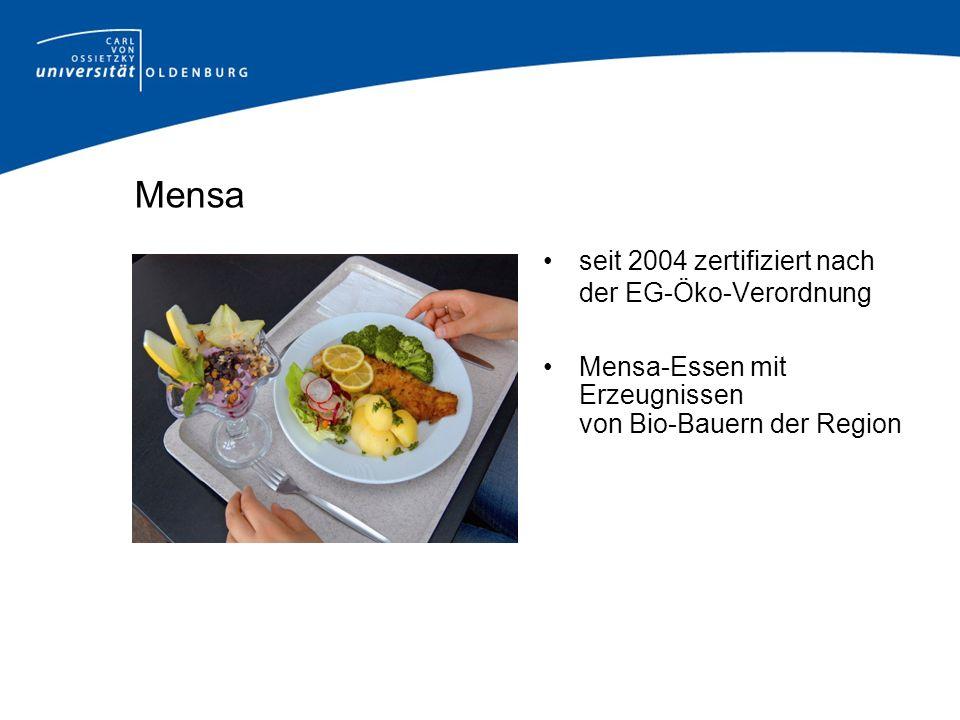 Mensa seit 2004 zertifiziert nach der EG-Öko-Verordnung Mensa-Essen mit Erzeugnissen von Bio-Bauern der Region