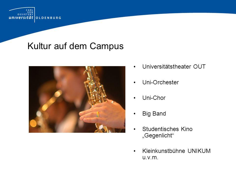 Kultur auf dem Campus Universitätstheater OUT Uni-Orchester Uni-Chor Big Band Studentisches Kino Gegenlicht Kleinkunstbühne UNIKUM u.v.m.