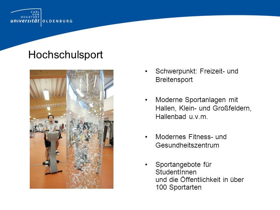 Hochschulsport Schwerpunkt: Freizeit- und Breitensport Moderne Sportanlagen mit Hallen, Klein- und Großfeldern, Hallenbad u.v.m. Modernes Fitness- und