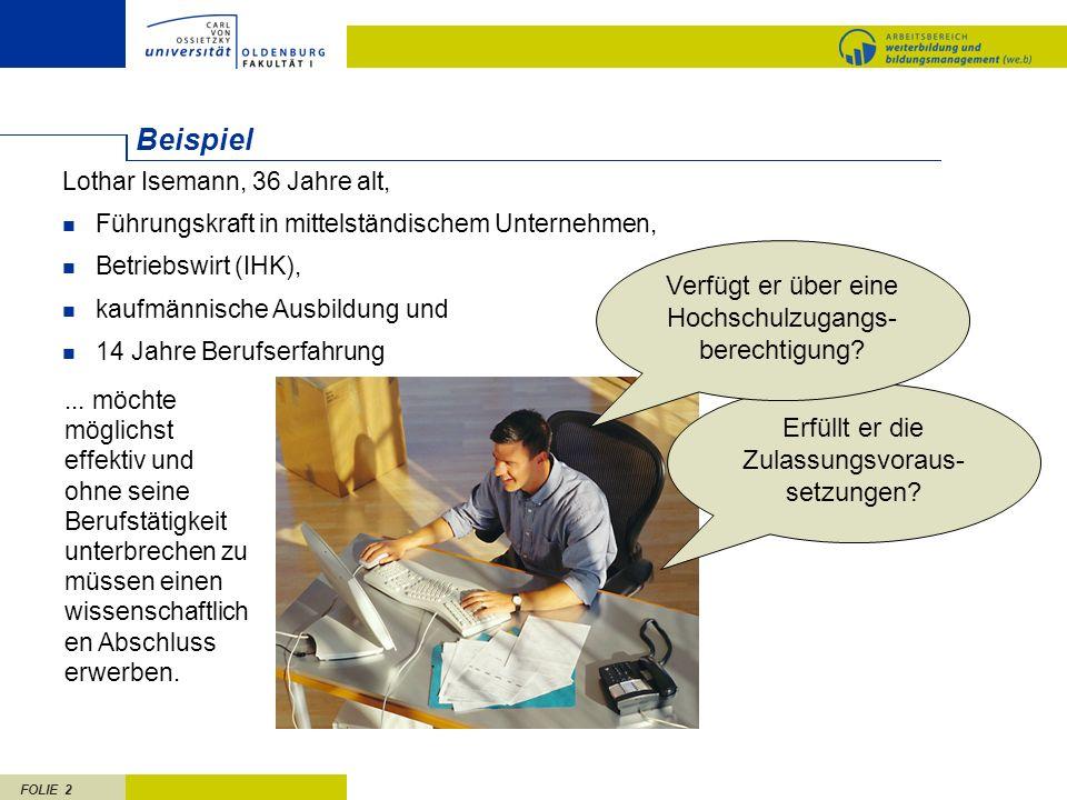 FOLIE 23 Beschluss der KMK vom 28.6.2002 Außerhalb des Hochschulwesens erworbene Kenntnisse und Fähigkeiten können im Rahmen einer –ggf.