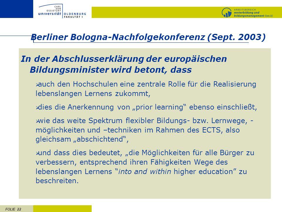 FOLIE 22 In der Abschlusserklärung der europäischen Bildungsminister wird betont, dass auch den Hochschulen eine zentrale Rolle für die Realisierung l