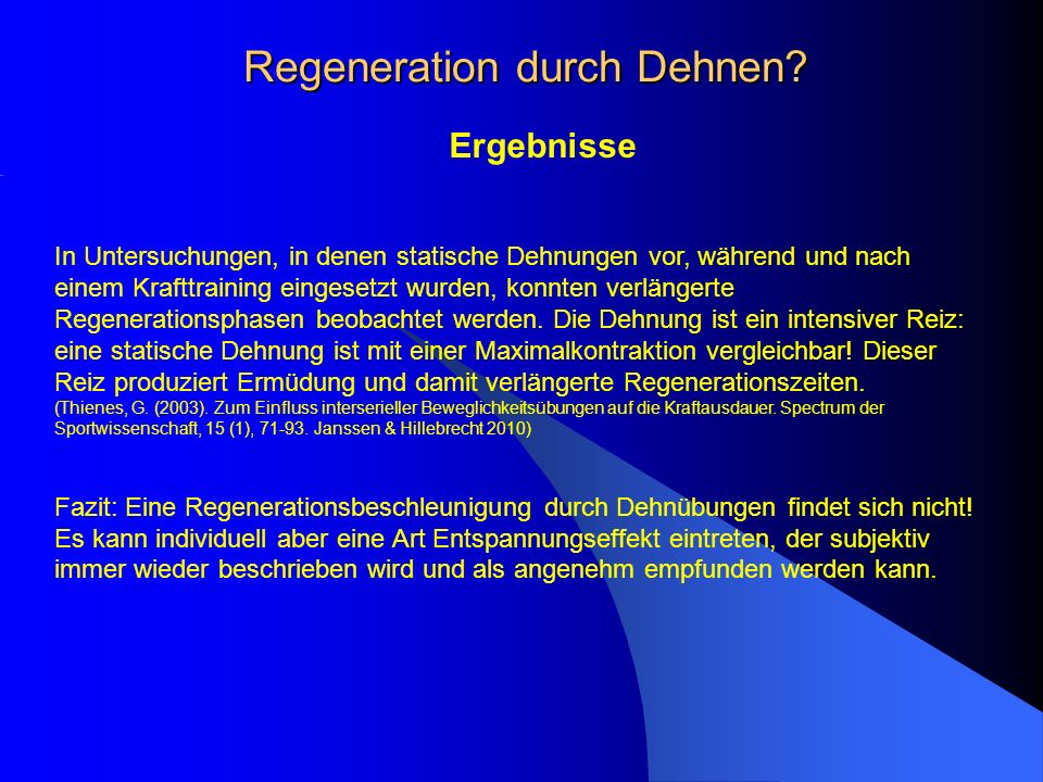 Regeneration durch Dehnen? Ergebnisse In Untersuchungen, in denen statische Dehnungen vor, während und nach einem Krafttraining eingesetzt wurden, kon