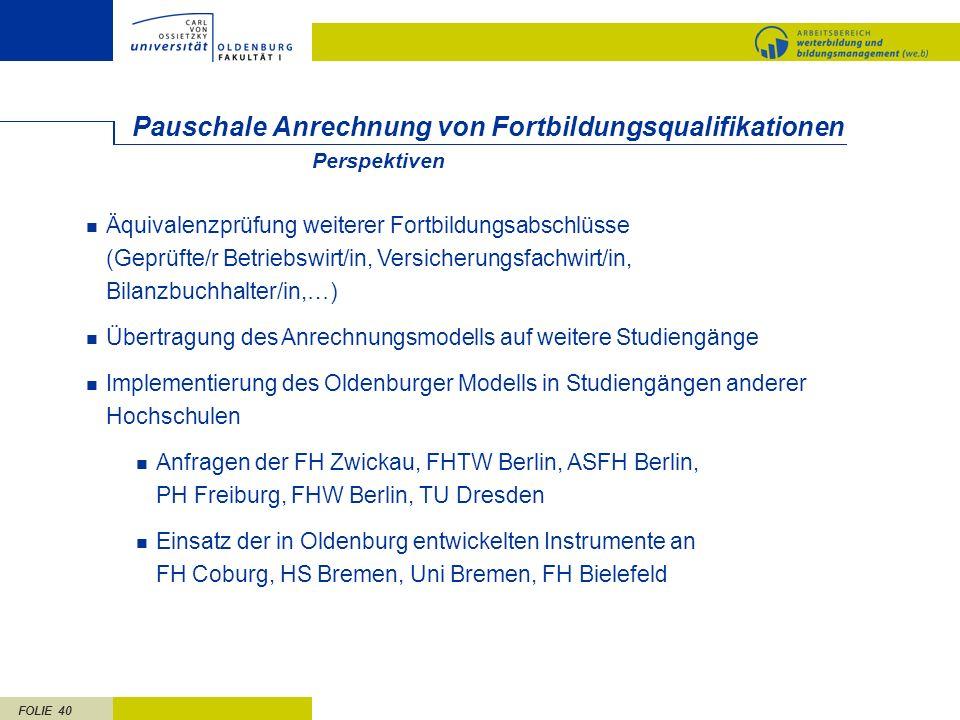 FOLIE 40 Pauschale Anrechnung von Fortbildungsqualifikationen Äquivalenzprüfung weiterer Fortbildungsabschlüsse (Geprüfte/r Betriebswirt/in, Versicher
