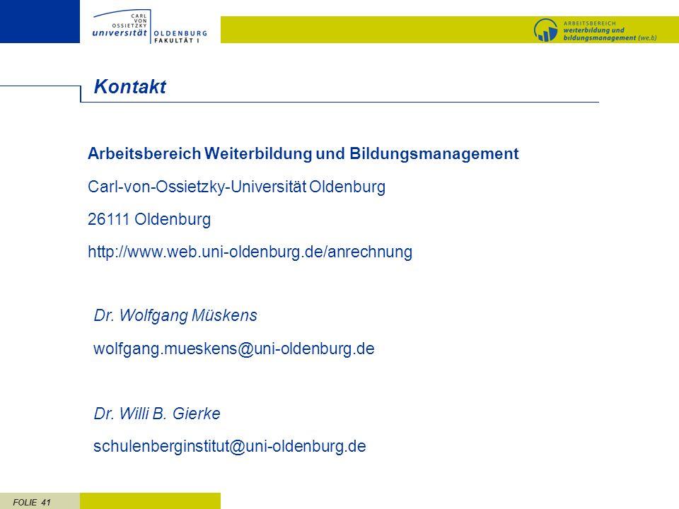 FOLIE 41 Kontakt Arbeitsbereich Weiterbildung und Bildungsmanagement Carl-von-Ossietzky-Universität Oldenburg 26111 Oldenburg http://www.web.uni-olden