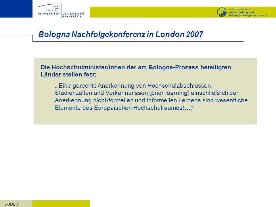 FOLIE 7 Die Hochschulminister/innen der am Bologna-Prozess beteiligten Länder stellen fest: Eine gerechte Anerkennung von Hochschulabschlüssen, Studie