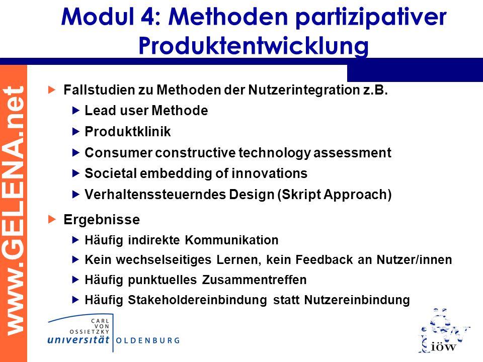 www.GELENA.net Modul 4: Methoden partizipativer Produktentwicklung Fallstudien zu Methoden der Nutzerintegration z.B. Lead user Methode Produktklinik