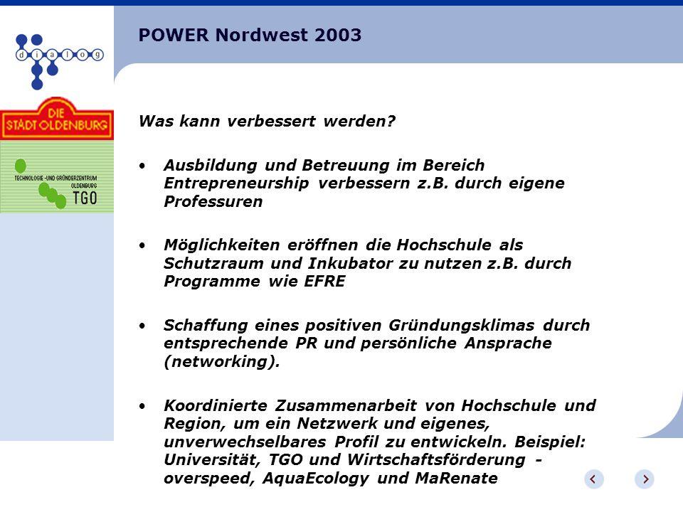 POWER Nordwest 2003 Was kann verbessert werden.