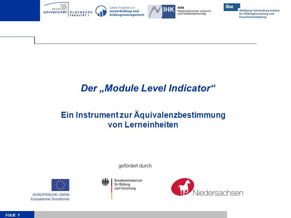 FOLIE 1 Der Module Level Indicator Ein Instrument zur Äquivalenzbestimmung von Lerneinheiten gefördert durch