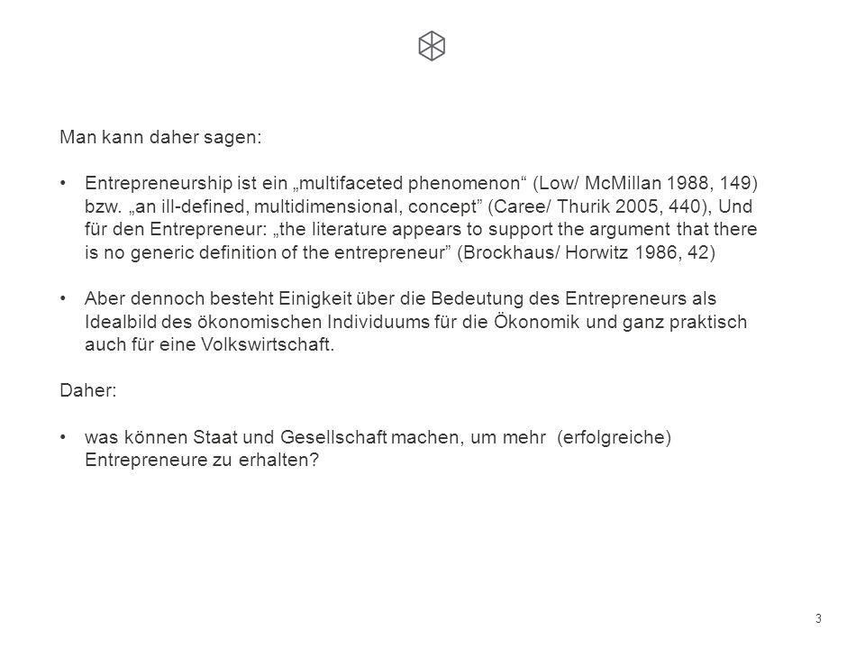 3 Man kann daher sagen: Entrepreneurship ist ein multifaceted phenomenon (Low/ McMillan 1988, 149) bzw.
