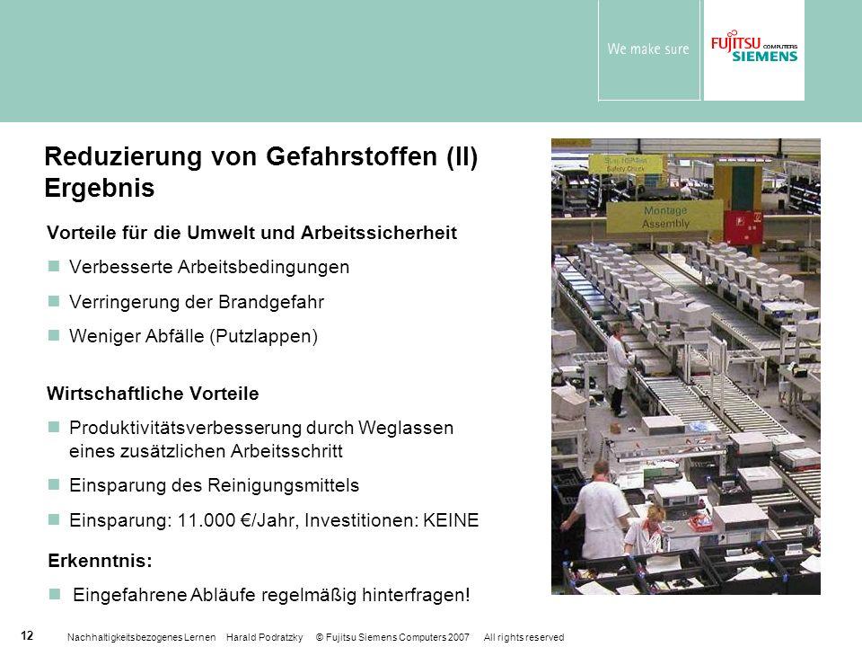 Nachhaltigkeitsbezogenes Lernen Harald Podratzky © Fujitsu Siemens Computers 2007 All rights reserved 12 Reduzierung von Gefahrstoffen (II) Ergebnis V