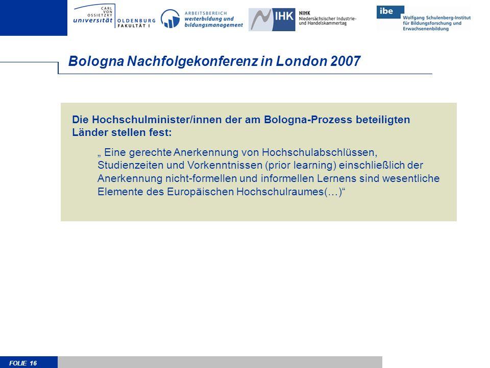 FOLIE 16 Die Hochschulminister/innen der am Bologna-Prozess beteiligten Länder stellen fest: Eine gerechte Anerkennung von Hochschulabschlüssen, Studi