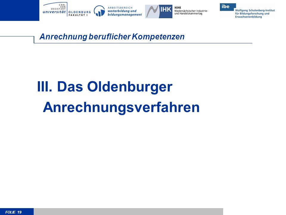 FOLIE 19 Anrechnung beruflicher Kompetenzen III. Das Oldenburger Anrechnungsverfahren