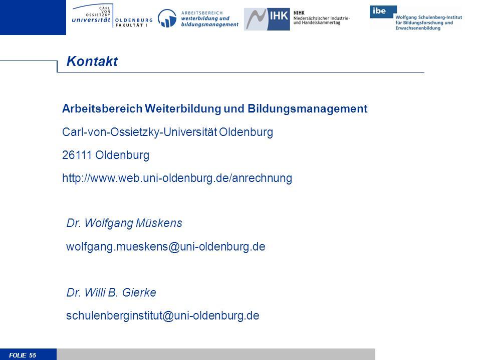 FOLIE 55 Kontakt Arbeitsbereich Weiterbildung und Bildungsmanagement Carl-von-Ossietzky-Universität Oldenburg 26111 Oldenburg http://www.web.uni-olden