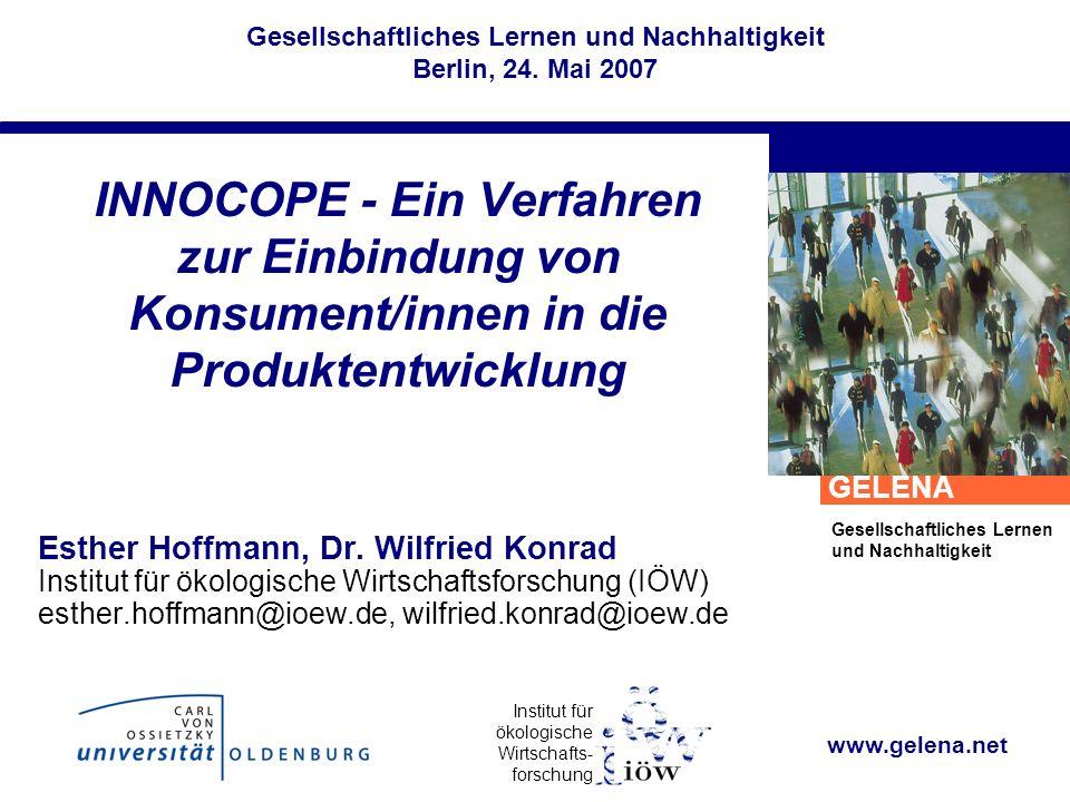 Institut für ökologische Wirtschafts- forschung GELENA Gesellschaftliches Lernen und Nachhaltigkeit Berlin, 24.