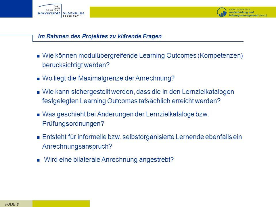 FOLIE 8 Im Rahmen des Projektes zu klärende Fragen Wie können modulübergreifende Learning Outcomes (Kompetenzen) berücksichtigt werden? Wo liegt die M