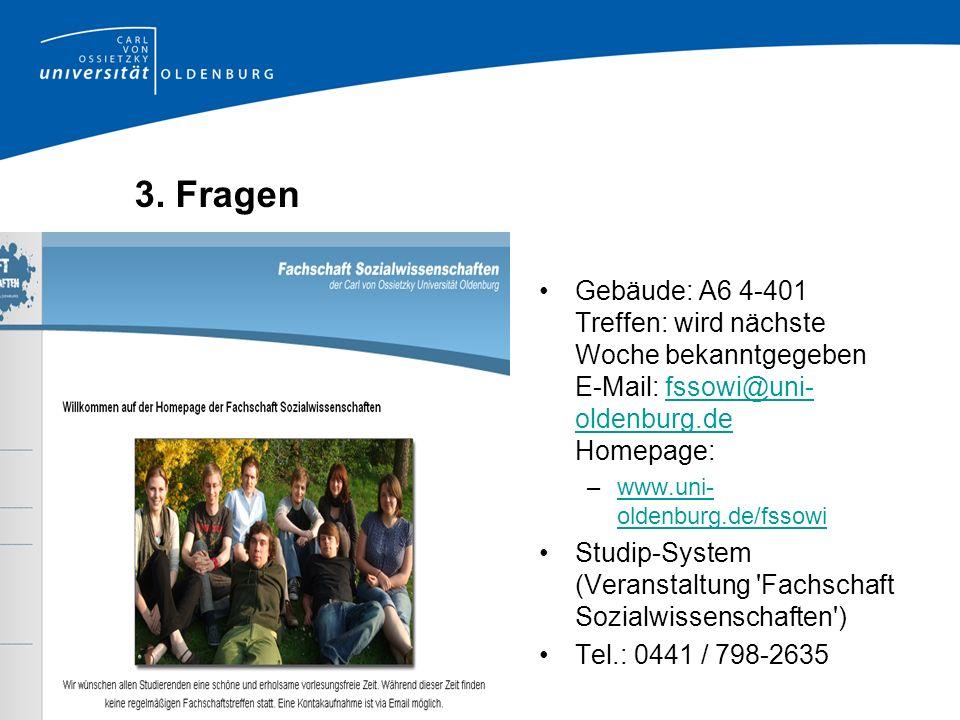 Gebäude: A6 4-401 Treffen: wird nächste Woche bekanntgegeben E-Mail: fssowi@uni- oldenburg.de Homepage:fssowi@uni- oldenburg.de –www.uni- oldenburg.de