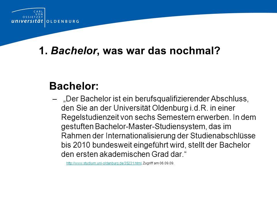 1. Bachelor, was war das nochmal? Bachelor: – Der Bachelor ist ein berufsqualifizierender Abschluss, den Sie an der Universität Oldenburg i.d.R. in ei