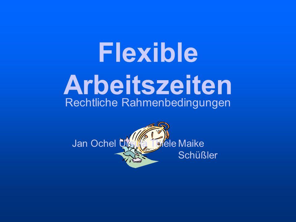 Flexible Arbeitszeiten Rechtliche Rahmenbedingungen Jan OchelUrsula ThieleMaike Schüßler