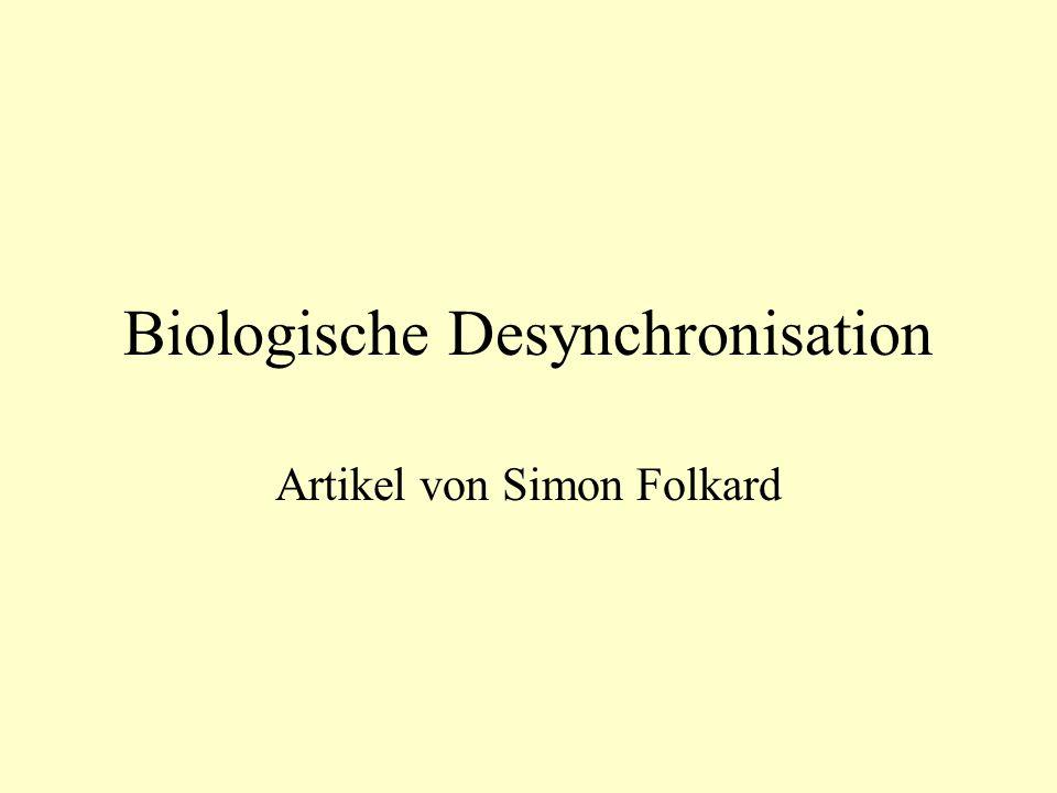 Grundlegendes Die meisten Organismen haben einen Rhythmus oder eine biologische innere Uhr entwickelt, um Periodizitäten in der Umwelt zu antizipieren Der Rhythmus ist durch zyklisch ablaufende Variationen der Körperprozesse bestimmt