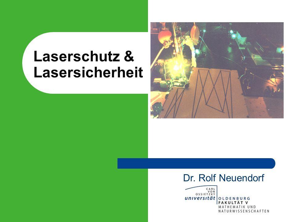 2004 – Rolf Neuendorf Inhalt Gefährdungspotenziale Umgang mit Laserstrahlung: Vorschriften Strahlungsgrenzwerte Laserklassifizierung Beschilderung von Laseranlagen Schutzmaßnahmen Laserschutzbrillen Abschirmungen