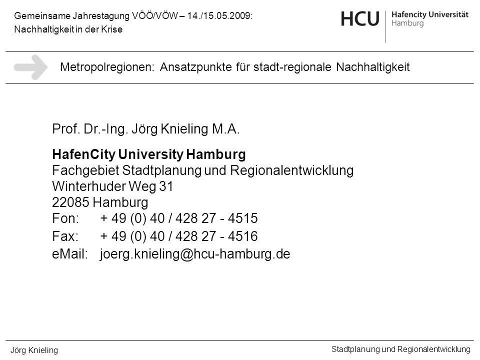 Gemeinsame Jahrestagung VÖÖ/VÖW – 14./15.05.2009: Nachhaltigkeit in der Krise Stadtplanung und Regionalentwicklung Jörg Knieling Prof. Dr.-Ing. Jörg K