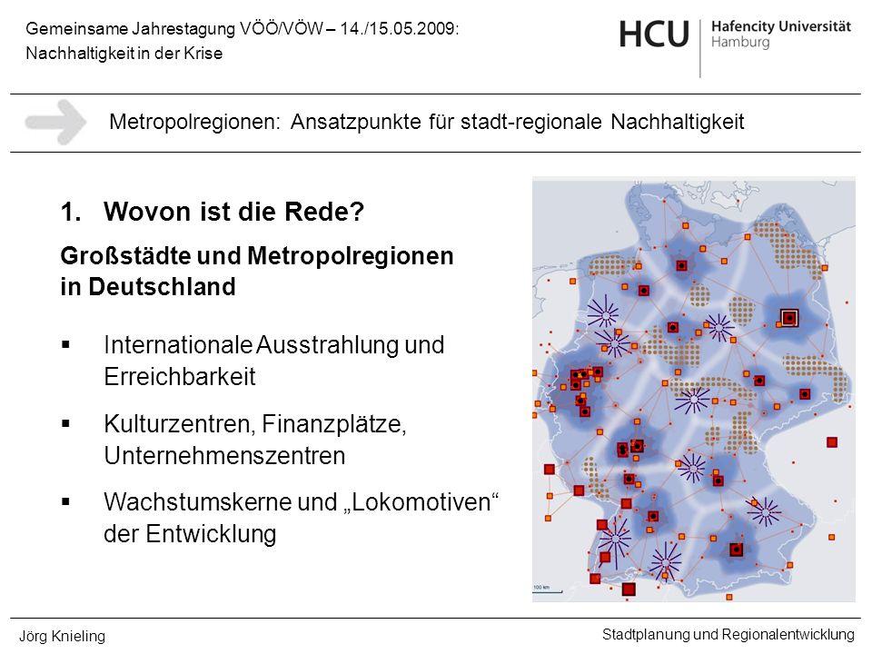 Gemeinsame Jahrestagung VÖÖ/VÖW – 14./15.05.2009: Nachhaltigkeit in der Krise Stadtplanung und Regionalentwicklung Jörg Knieling Territoriale Kohäsion Zunehmende Ungleichheiten zwischen Stadt und weiterem Umland: - in Europa - in Deutschland - Wirtschaft und Arbeit - Versorgung - Demograph.