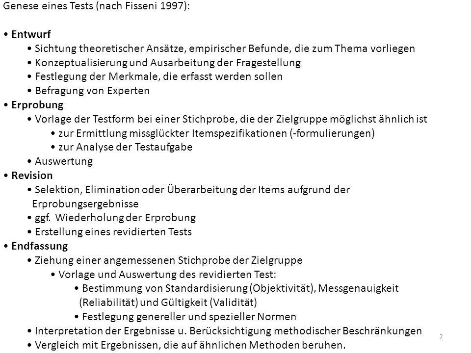 2 Genese eines Tests (nach Fisseni 1997): Entwurf Sichtung theoretischer Ansätze, empirischer Befunde, die zum Thema vorliegen Konzeptualisierung und