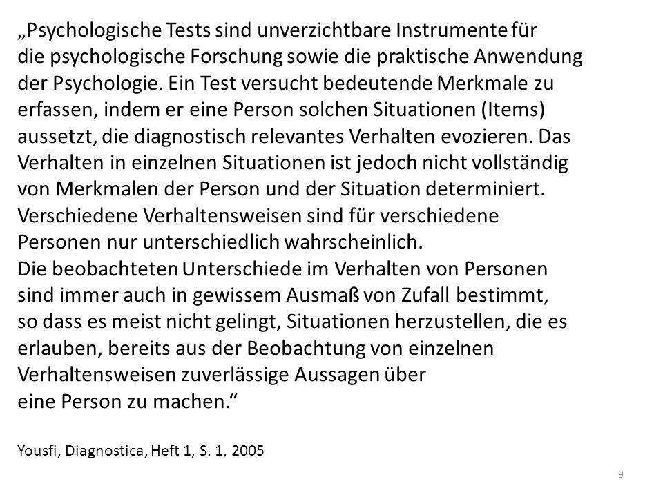 9 Psychologische Tests sind unverzichtbare Instrumente für die psychologische Forschung sowie die praktische Anwendung der Psychologie. Ein Test versu