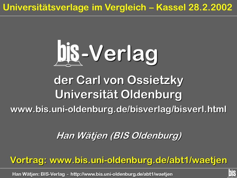 Han Wätjen: BIS-Verlag - http://www.bis.uni-oldenburg.de/abt1/waetjen -Verlag der Carl von Ossietzky Universität Oldenburg www.bis.uni-oldenburg.de/bi