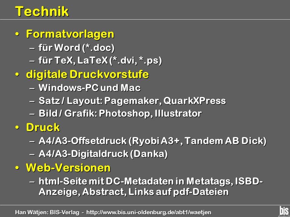 Han Wätjen: BIS-Verlag - http://www.bis.uni-oldenburg.de/abt1/waetjen Technik FormatvorlagenFormatvorlagen –für Word (*.doc) –für TeX, LaTeX (*.dvi, *