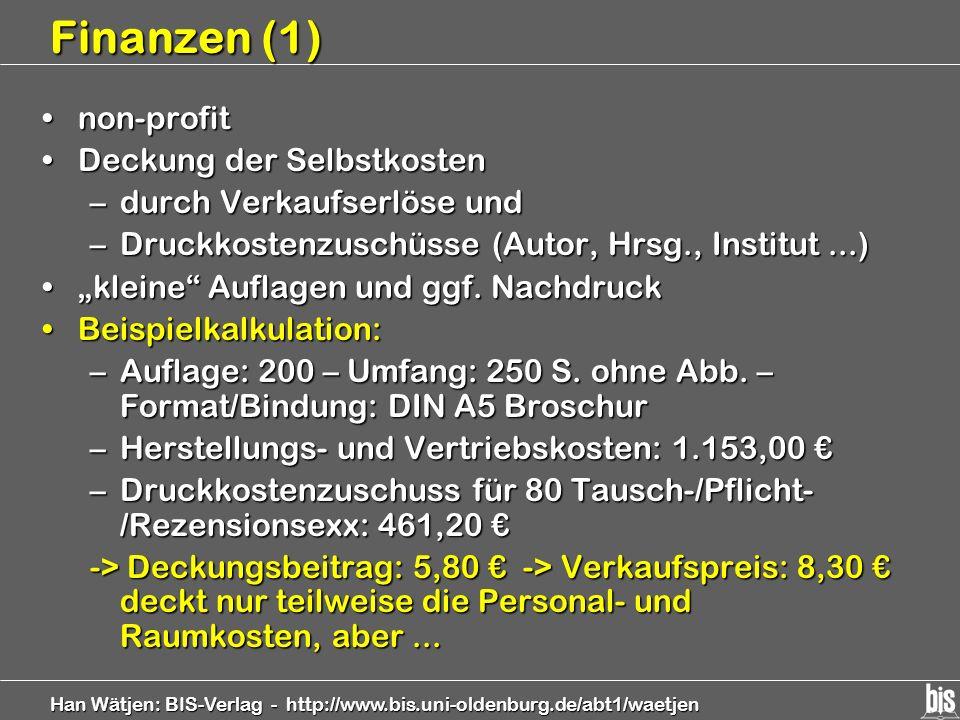 Han Wätjen: BIS-Verlag - http://www.bis.uni-oldenburg.de/abt1/waetjen Finanzen (1) non-profitnon-profit Deckung der SelbstkostenDeckung der Selbstkost