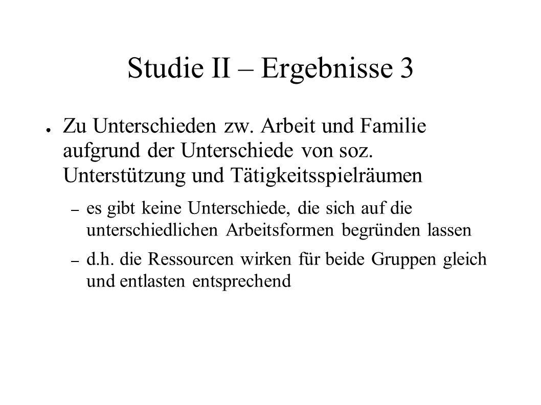 Studie II – Ergebnisse 3 Zu Unterschieden zw. Arbeit und Familie aufgrund der Unterschiede von soz.