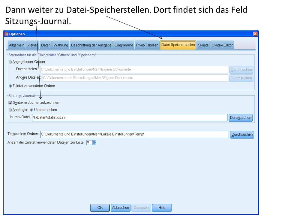Dann weiter zu Datei-Speicherstellen. Dort findet sich das Feld Sitzungs-Journal.