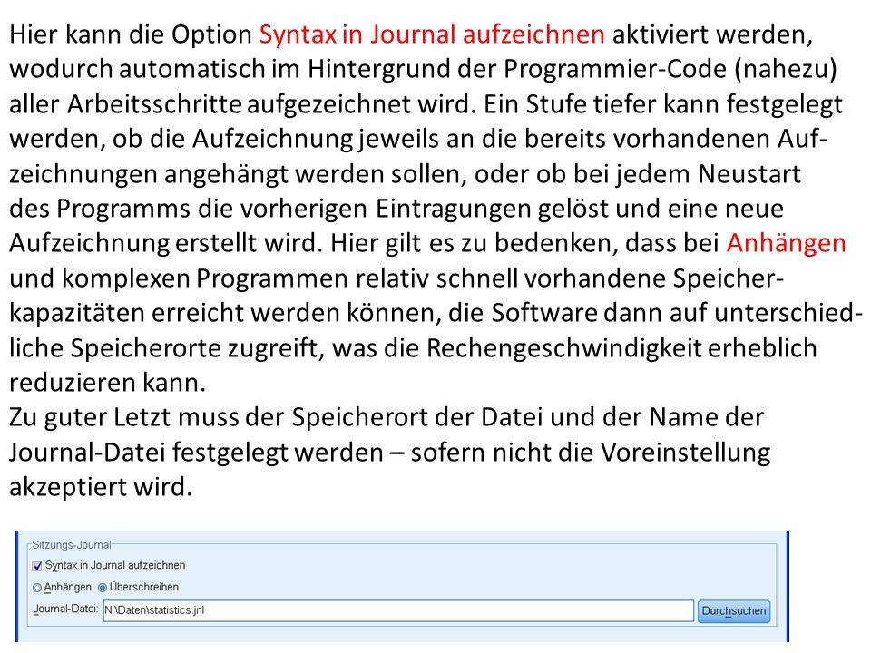 Hier kann die Option Syntax in Journal aufzeichnen aktiviert werden, wodurch automatisch im Hintergrund der Programmier-Code (nahezu) aller Arbeitssch