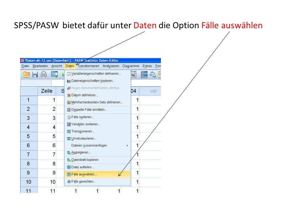 SPSS/PASW bietet dafür unter Daten die Option Fälle auswählen