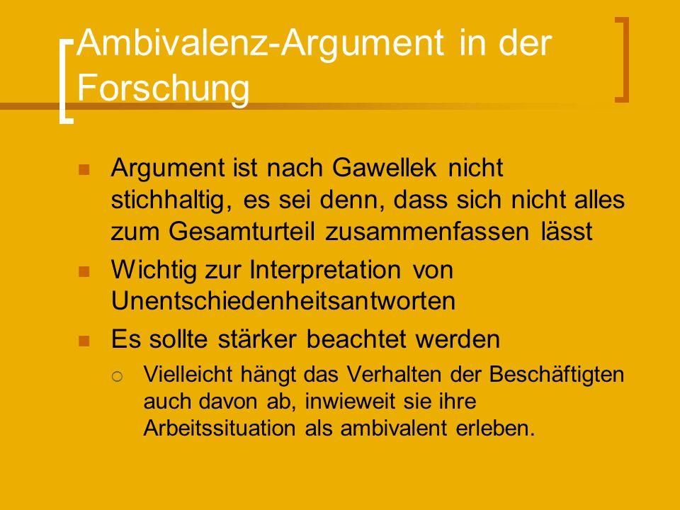 Ambivalenz-Argument in der Forschung Argument ist nach Gawellek nicht stichhaltig, es sei denn, dass sich nicht alles zum Gesamturteil zusammenfassen