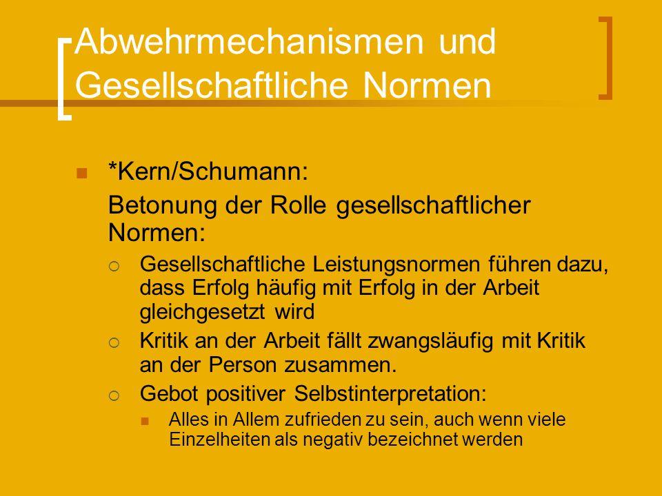 Abwehrmechanismen und Gesellschaftliche Normen *Kern/Schumann: Betonung der Rolle gesellschaftlicher Normen: Gesellschaftliche Leistungsnormen führen