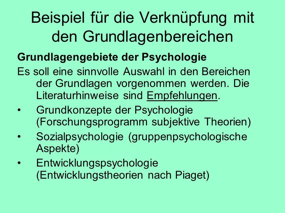 Beispiel für die Verknüpfung mit den Grundlagenbereichen Grundlagengebiete der Psychologie Es soll eine sinnvolle Auswahl in den Bereichen der Grundla