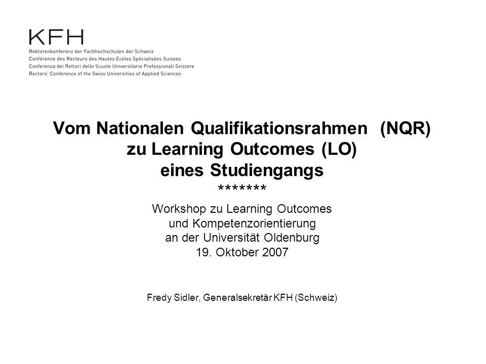 Vom Nationalen Qualifikationsrahmen (NQR) zu Learning Outcomes (LO) eines Studiengangs ******* Workshop zu Learning Outcomes und Kompetenzorientierung