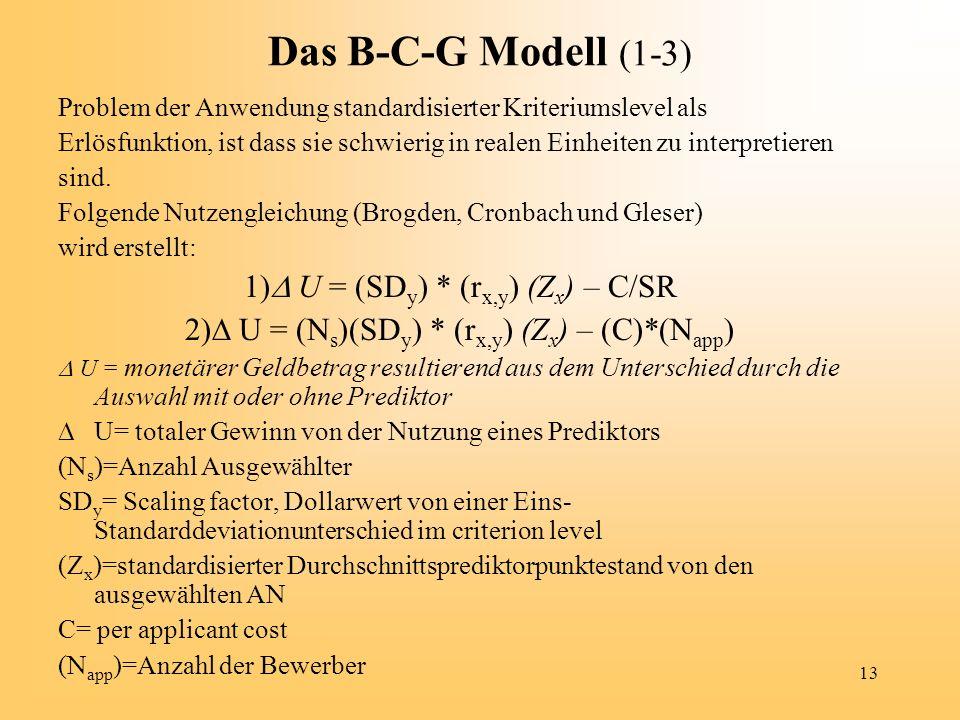 13 Das B-C-G Modell (1-3) Problem der Anwendung standardisierter Kriteriumslevel als Erlösfunktion, ist dass sie schwierig in realen Einheiten zu inte