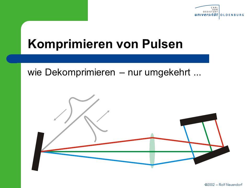 2002 – Rolf Neuendorf Komprimieren von Pulsen wie Dekomprimieren – nur umgekehrt...