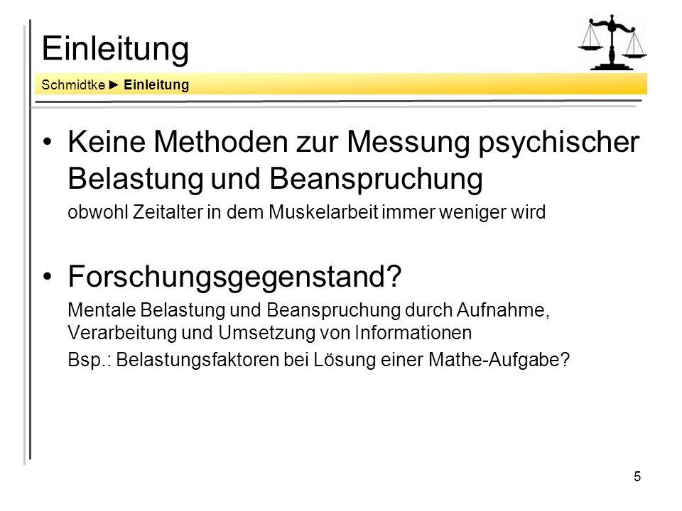 5 Einleitung Keine Methoden zur Messung psychischer Belastung und Beanspruchung obwohl Zeitalter in dem Muskelarbeit immer weniger wird Forschungsgegenstand.