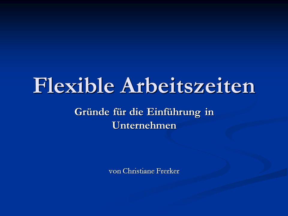 Flexible Arbeitszeiten Gründe für die Einführung in Unternehmen von Christiane Frerker
